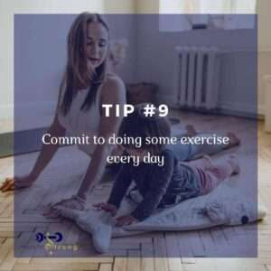 TIP # 9 Commit to doing some exercise every day cover image