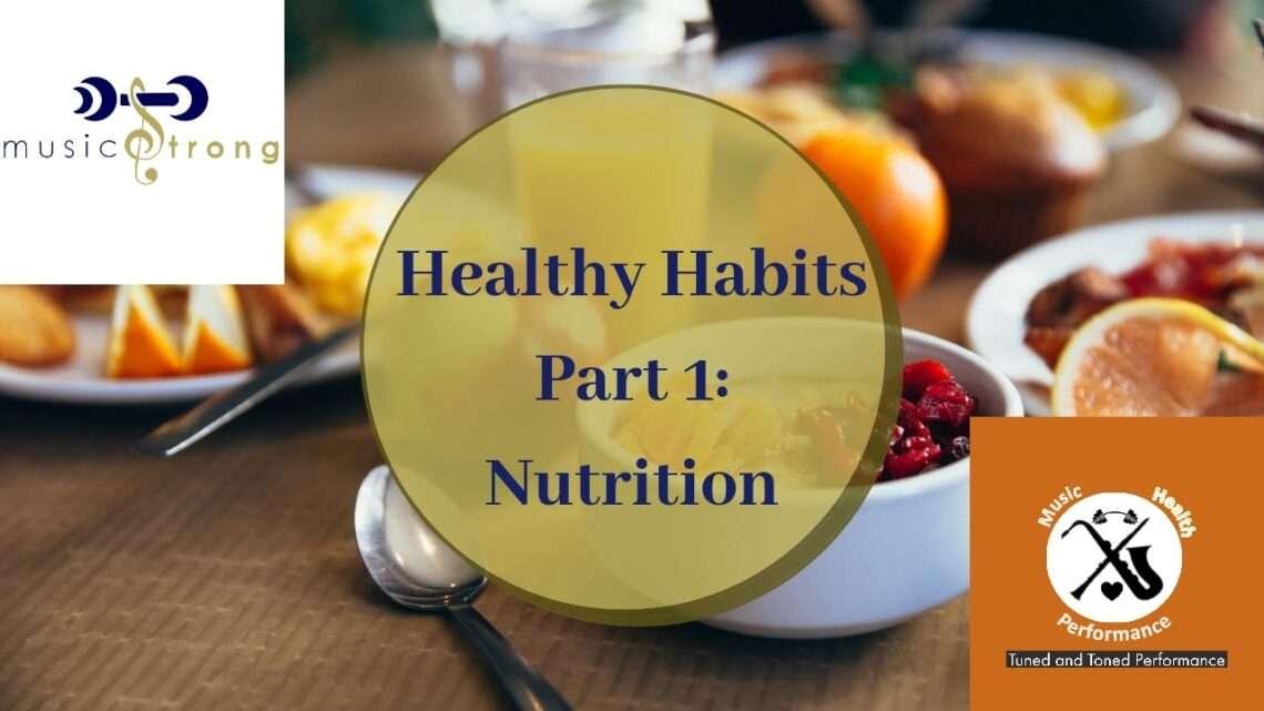 Healthy Habits 1: Nutrition